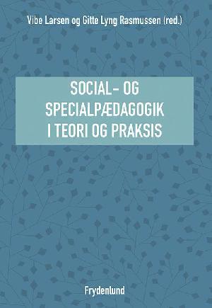 : Social- og specialpædagogik i teori og praksis